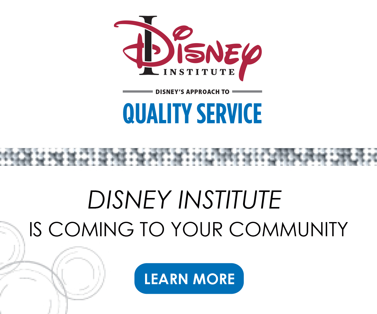 Disney Institute is coming to your community! Get registered for Disney's Approach to Quality Service today!